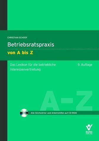 Betriebsratspraxis von A bis Z - Das Lexikon für die betriebliche Interessenvertretung (mit CD-ROM) - Schoof, Christian