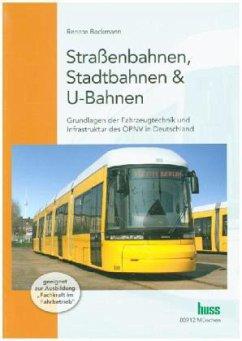 Straßenbahnen, Stadtbahnen, U-Bahnen