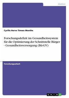 Forschungsdefizit im Gesundheitssystem für die Optimierung der Schnittstelle Bürger - Gesundheitsversorgung (Bü-GV)