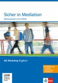 Abi Workshop Englisch. Sicher in Mediation. Methodenheft mit CD-ROM