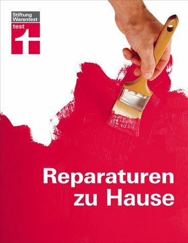 Reparaturen zu Hause - Haas, Karl-Gerhard; Reinhold, Hans-Jürgen