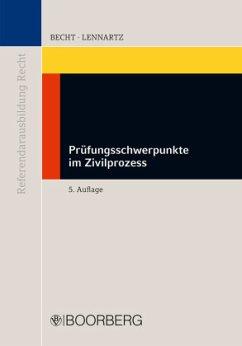 Prüfungsschwerpunkte im Zivilprozess - Lennartz, Dirk S.