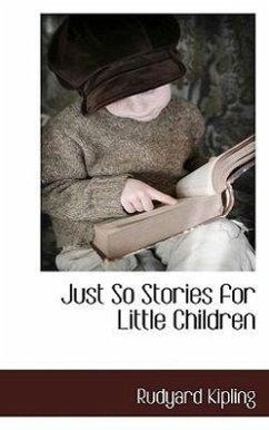 Just So Stories for Little Children - Kipling, Rudyard