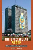 The Spectacular State: Culture and National Identity in Uzbekistan