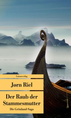 Die Grönland-Saga / Der Raub der Stammesmutter - Riel, Jørn