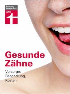 Gesunde Zähne - Bückmann, Barbara