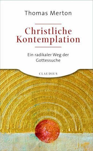 Christliche Kontemplation - Merton, Thomas