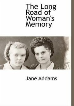The Long Road of Woman's Memory - Addams, Jane