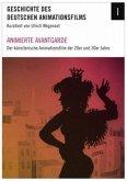Animierte Avantgarde - Der künstlerische Animationsfilm im Deutschland der 20er und 30er Jahre