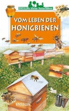 Ensslins kleine Naturführer. Vom Leben der Honigbienen - Rogez, Leon