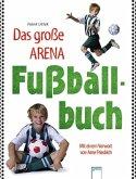 Das große Arena Fußball-Buch