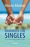 Handbuch für Singles, die es nicht länger bleiben wollen