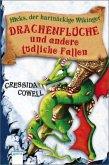 Drachenflüche und andere tödliche Fallen / Hicks, der hartnäckige Wikinger Bd.4