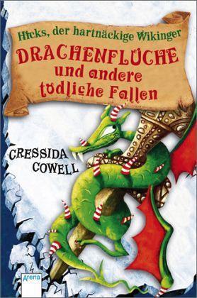Drachenflüche und andere tödliche Fallen / Hicks, der hartnäckige Wikinger Bd.4 - Cowell, Cressida