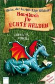 Handbuch für echte Helden / Hicks, der hartnäckige Wikinger Bd.6