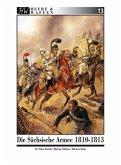 Die Sächsische Armee 1810-1813 / Heere & Waffen Bd.13