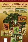 Leben im Mittelalter - Der Kesselflicker und die Rache der Bauern