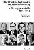 Die CDU/CSU-Fraktion im Deutschen Bundestag. Sitzungsprotokolle 1966-1969