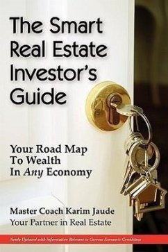 The Smart Real Estate Investor's Guide: Your Road Map to Wealth in Any Economy - Jaude, Karim