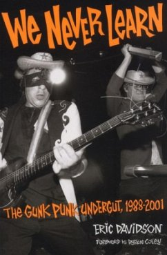 We Never Learn - The Gunk Punk Undergut 1988-2001 - Davidson, Eric