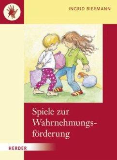 Spiele zur Wahrnehmungsförderung - Biermann, Ingrid