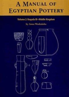 A Manual of Egyptian Pottery, Volume 2 - Wodzinska, Anna