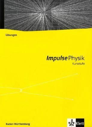 impulse physik kursstufe l sungen zum sch lerbuch 11 12 schuljahr g8 schulbuch. Black Bedroom Furniture Sets. Home Design Ideas