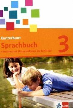 Das Kunterbunt Sprachbuch. Arbeitsheft 3. Schuljahr mit Lernsoftware zum Download