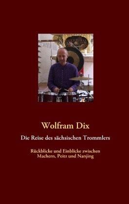Die Reise des sächsischen Trommlers - Dix, Wolfram