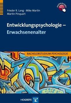 Entwicklungspsychologie - Erwachsenenalter - Lang, Frieder R.; Martin, Mike; Pinquart, Martin