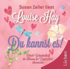 Du kannst es!, 1 Audio-CD - Hay, Louise L.