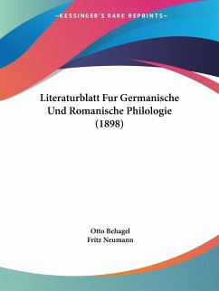 Literaturblatt Fur Germanische Und Romanische Philologie (1898)