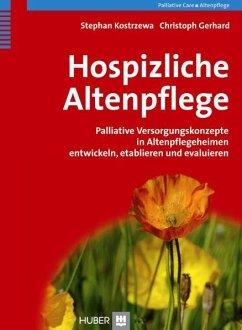 Hospizliche Altenpflege - Kostrzewa, Stephan;Gerhard, Christoph