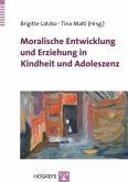 Moralische Entwicklung und Erziehung in Kindheit und Adoleszenz