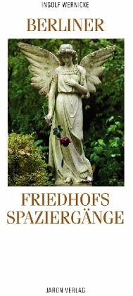 Berliner Friedhofsspaziergänge - Wernicke, Ingolf