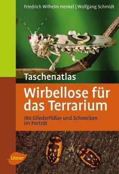 Taschenatlas Wirbellose für das Terrarium - Henkel, Friedrich-Wilhelm; Schmidt, Wolfgang
