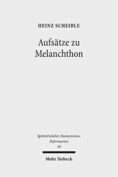 Aufsätze zu Melanchthon - Scheible, Heinz