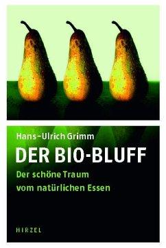 Der Bio-Bluff - Grimm, Hans-Ulrich