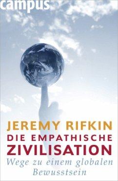 Die empathische Zivilisation - Rifkin, Jeremy