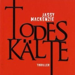 Todeskälte, 9 Audio-CDs + 1 MP3-CDs - Mackenzie, Jassy