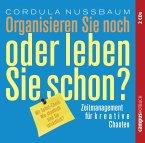 Organisieren Sie noch oder leben Sie schon?, 2 Audio-CDs