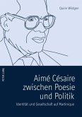 Aimé Césaire zwischen Poesie und Politik