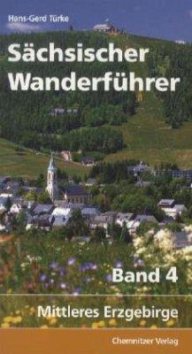 Sächsischer Wanderführer 04 - Türke, Hans-Gerd