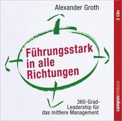 Führungsstark in alle Richtungen, 2 Audio-CDs - Groth, Alexander