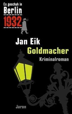 Es geschah in Berlin... Goldmacher