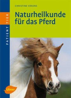 Naturheilkunde für das Pferd - Erkens, Christine