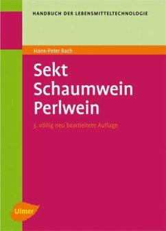 Sekt, Schaum- und Perlwein - Bach, Hans P.; Troost, Gerhard; Rhein, Otto H.