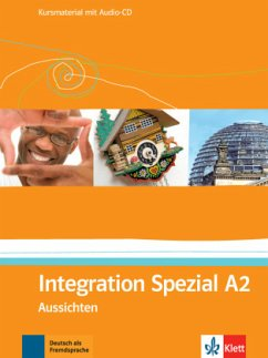 Aussichten. Integration Spezial A2. Kursmaterial mit Audio-CD