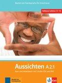 Aussichten. Teilband A2.1: Kurs- und Arbeitsbuch mit 2 Audio-CDs und DVD