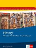 History. Cities, Castles, Churches - The Middle Ages. Themenhefte Bilingualer Unterricht / Themenheft 7. Klasse